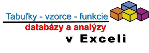 Tabuľky, vzorce a funkcie, databázy a analýzy v Exceli